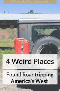 4 Weird Places Found Roadtripping America's West