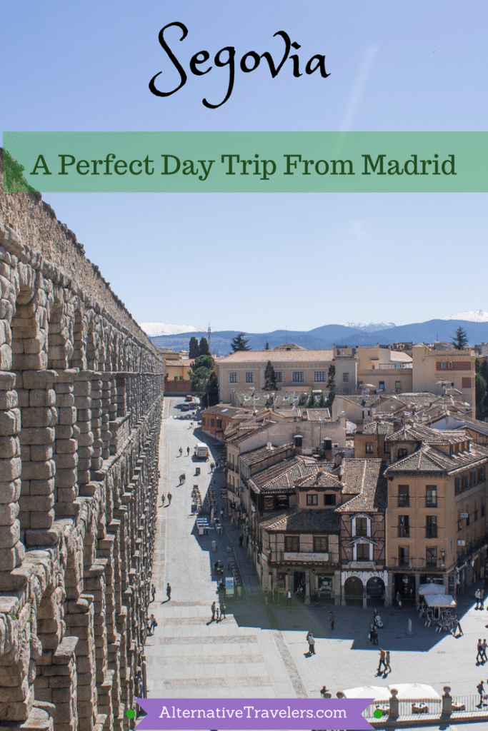 A Day Trip to Segovia From Madrid | Spain Travel | Day Trips from Madrid | AlternativeTravelers.com #Spain #Travel #Madrid