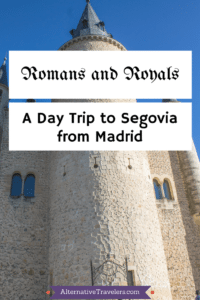 A day trip from Segovia to Madrid has it all - Roman architecture, a castle, a cathedral, and beautiful winding streets. A perfect day for a trip in Spain. AlternativeTravelers.com